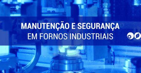 seminario manutencao e seguranca em fornos industriais